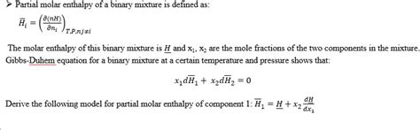 Solved: > Partial Molar Enthalpy Of A Binary Mixture Is De